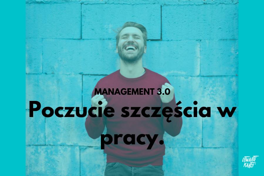 Management 3.0 poczucie szczęścia wpracy